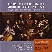 Play & Download The Rise of the North Italian Violin Concerto: 1690 - 1740 by Various Artists | Napster