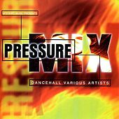Pressure Mix by Various Artists