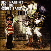 Josh Martinez and the Hooded Fang by Josh Martinez