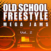 Old School Freestyle Mega Jams Vol. 2 by Various Artists