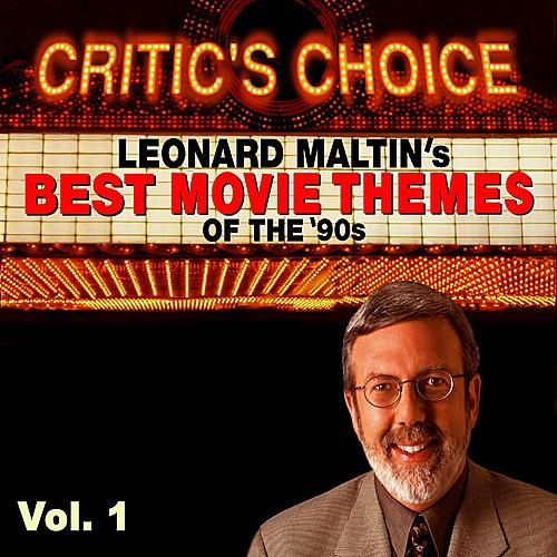 Critic's Choice Vol.1: Leonard Maltin's Favorite Movie Themes of the 90's by Various Artists