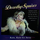 Play & Download Rain, Rain Go Away by Dorothy Squires | Napster