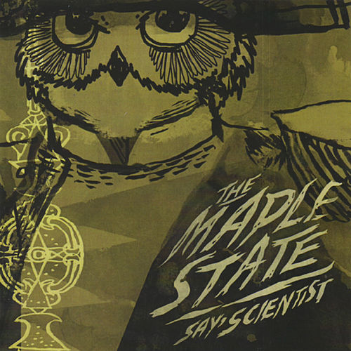 Play & Download Say, Scientist by The Maple State | Napster