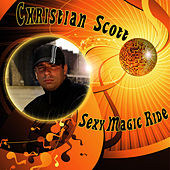 Play & Download Sexy Magic Ride by Christian Scott | Napster