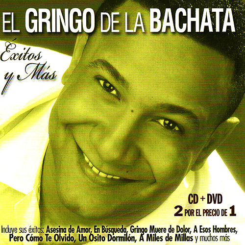 Play & Download Éxitos y Más by El Gringo De La Bachata | Napster