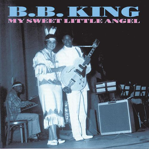 Play & Download My Sweet Little Angel by B.B. King | Napster