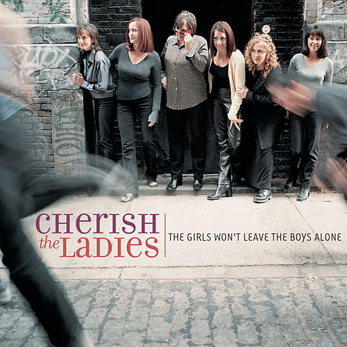 Play & Download The Girls Won't Leave The Boys Alone by Cherish the Ladies | Napster