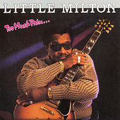 Too Much Pain by Little Milton
