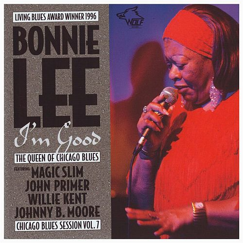 Play & Download I'm Good: Chicago Blues Session, Vol. 7 by Bonnie Lee | Napster