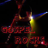 Play & Download Gospel Rocks by Various Artists | Napster