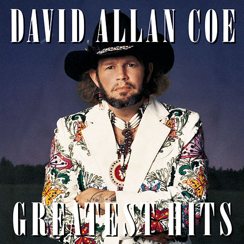 Play & Download Greatest Hits by David Allan Coe | Napster