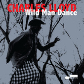 Play & Download Wild Man Dance by Charles Lloyd | Napster