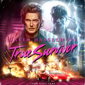 Play & Download True Survivor by David Hasselhoff | Napster
