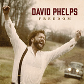 Play & Download Freedom by David Phelps | Napster