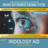 Iridology Aid by Binaural Beat Brainwave Subliminal Systems