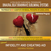 Infidelity and Cheating Aid by Binaural Beat Brainwave Subliminal Systems