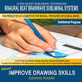 Improve Drawing Skills by Binaural Beat Brainwave Subliminal Systems