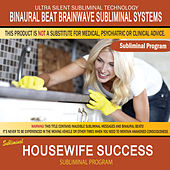 Housewife Success by Binaural Beat Brainwave Subliminal Systems