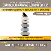 Inner Strength and Resolve by Binaural Beat Brainwave Subliminal Systems