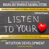 Intuition Development by Binaural Beat Brainwave Subliminal Systems