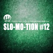 Slo-Mo-Tion #12 - A New Chapter of Deep Electronic House Music by Various Artists