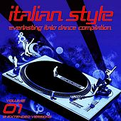 Play & Download Italian Style Everlasting Italo Dance Compilation, Vol. 1 by Various Artists | Napster