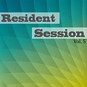 Play & Download Resident Session, Vol. 5 by Various Artists | Napster