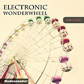 Play & Download Electronic Wonderwheel, Vol. 9 by Various Artists | Napster