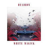 White Magick - EP by Deadboy