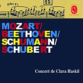 Mozart: 9 Variations on a Minuet by Duport, K. 573 - Beethoven: Piano Sonata No.18, Op. 31 No. 3 - Schuman: Kinderszenen, Op. 15 & Schubert: Piano Sonata No. 16, Op. 42, D. 845 (Live Version) by Clara Haskil