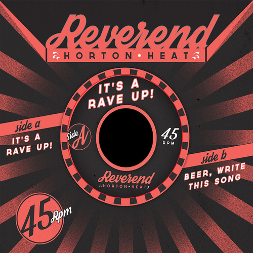 Play & Download It's a Rave-Up! B/W Beer, Write This Song by Reverend Horton Heat | Napster