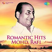 Romantic Hits: Mohd. Rafi by Various Artists