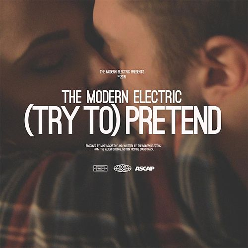 Play & Download (Try To) Pretend by The Modern Electric | Napster