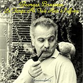 Play & Download Le temps ne fait rien à l'affaire (Remastered 2015) by Georges Brassens | Napster