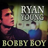 Play & Download Bobby Boy by Ryan Young | Napster