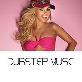 Dubstep Music by Various Artists