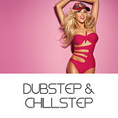Play & Download Dubstep & Chillstep by Various Artists | Napster