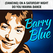 (Dancing) on a Saturday Night / Do You Wanna Dance by Barry Blue