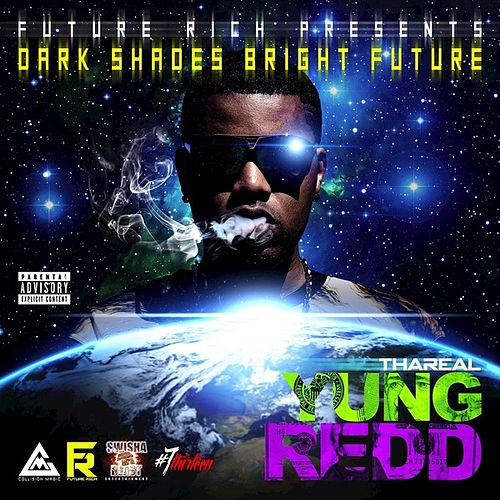 Dark Shades Bright Future by Yung Redd