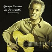 Play & Download Le pornographe (Remastered 2015) by Georges Brassens | Napster
