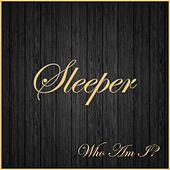 Play & Download Who Am I? by Sleeper | Napster
