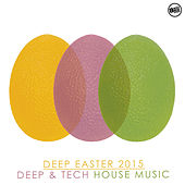 Play & Download Deep Easter 2015 - Deep & Tech House Music by Various Artists | Napster