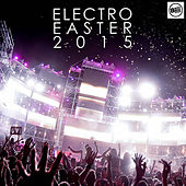 Play & Download Electro Easter 2015 by Various Artists | Napster