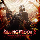 Killing Floor 2 (Video Game Soundtrack) by Various Artists