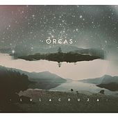 Play & Download Orcas by Lulacruza | Napster