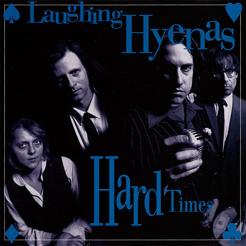 Play & Download Hard Times by Laughing Hyenas | Napster