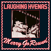 Play & Download Merry Go Round by Laughing Hyenas | Napster