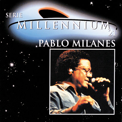 Play & Download Serie Millennium 21 by Pablo Milanés | Napster
