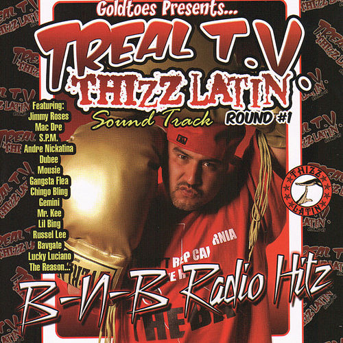 Play & Download Goldtoes Presents...Treal T.V. Thizz Latin Radio Hitz by Various Artists | Napster