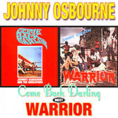 Play & Download Come Back Darling Meets Warrior by Johnny Osbourne | Napster